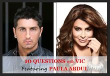 10-Questions-with-Vic-Featuring-Paula-Abdul