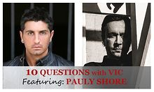 10-Questions-with-Vic-Featuring-Pauly-Shore